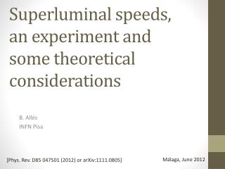 Superluminal speeds , an  experiment  and some  theoretical considerations