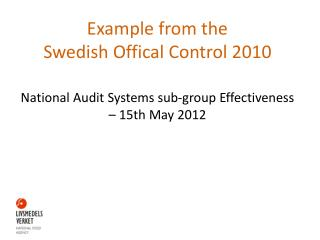 Example from the  Swedish  Offical  Control 2010