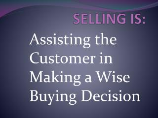 SELLING IS: