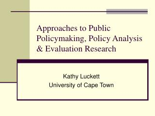 Approaches to Public Policymaking, Policy Analysis   Evaluation Research