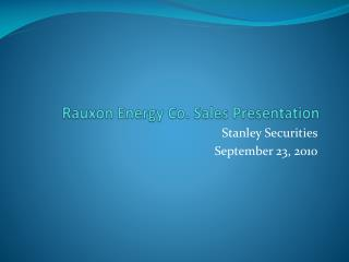 Rauxon  Energy Co. Sales Presentation