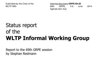 Status  report of the WLTP Informal Working Group Report to the  69th GRPE  session
