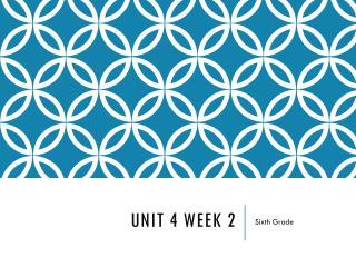Unit 4 Week 2