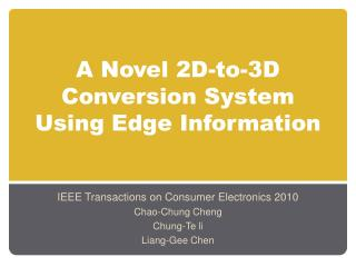 A Novel 2D-to-3D Conversion System Using Edge Information