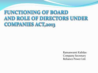 FUNCTIONING OF BOARD  AND ROLE OF DIRECTORS UNDER  COMPANIES  ACT,2013