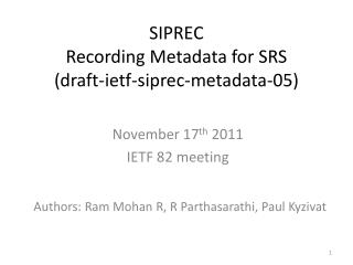 SIPREC Recording Metadata for SRS (draft- ietf -siprec-metadata-05)