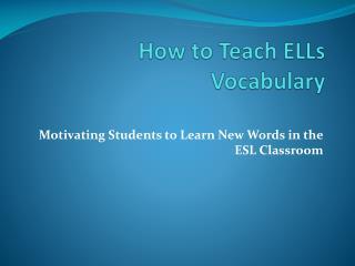 How to Teach ELLs Vocabulary