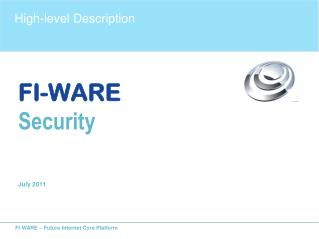FI-WARE Security July 2011