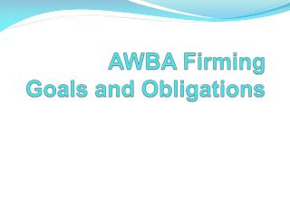 AWBA  Firming Goals and Obligations