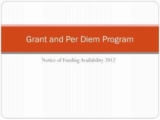 Grant and Per Diem Program
