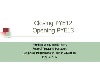 Closing PYE12 Opening PYE13