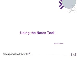 Using the Notes Tool Revised 3-20-2012