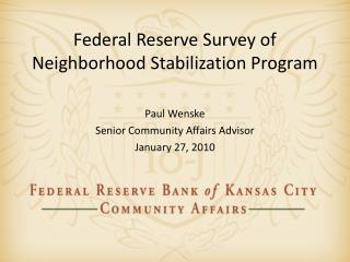 Federal Reserve Survey of Neighborhood  Stabilization Program