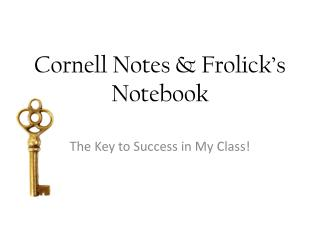 Cornell Notes &  Frolick's  Notebook