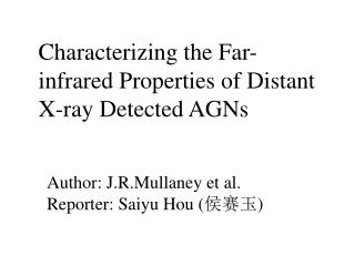 Characterizing the Far-infrared Properties of Distant X-ray Detected AGNs