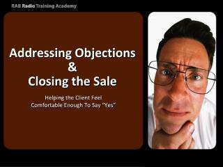 Addressing Objections & Closing the Sale