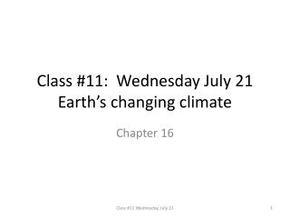 Class #11:  Wednesday July 21 Earth�s changing climate