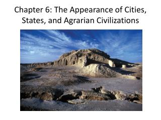 Chapter 6: The Appearance of Cities, States, and Agrarian Civilizations