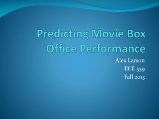 Predicting Movie Box Office Performance
