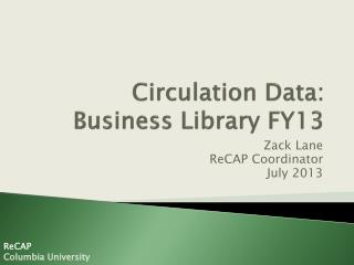Circulation Data:  Business Library FY13