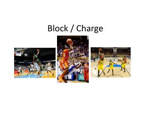 Block / Charge