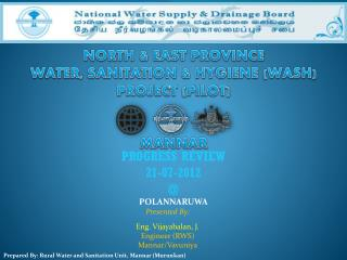 NORTH & EAST PROVINCE WATER, SANITATION & HYGIENE (WASH)  PROJECT ( PILOT) MANNAR