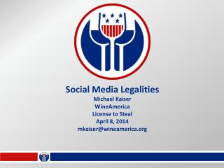 Social Media Legalities Michael Kaiser WineAmerica License to Steal April 8,  2014