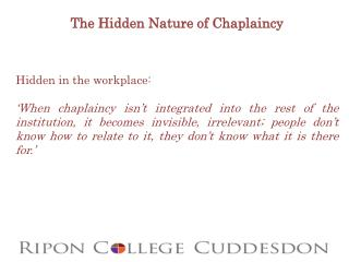 The Hidden Nature of Chaplaincy Hidden in the workplace: