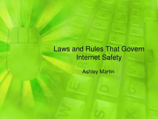 Laws and Rules That Govern Internet Safety