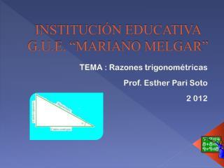 """INSTITUCIÓN EDUCATIVA  G.U.E. """"MARIANO MELGAR"""""""