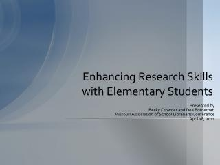Enhancing Research Skills  with Elementary Students