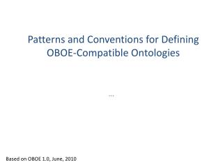 Patterns  and Conventions for Defining OBOE -Compatible Ontologies