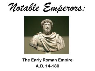 Notable Emperors: