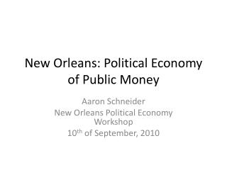 New Orleans: Political Economy of Public Money