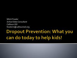 Dropout Prevention: What you can do today to help kids!
