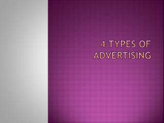 4 TYPES OF ADVERTISING