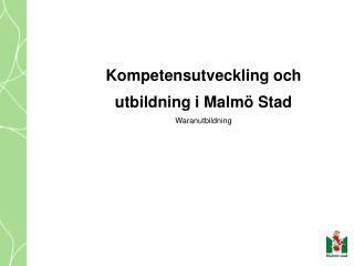 Kompetensutveckling och utbildning i Malmö Stad Waranutbildning