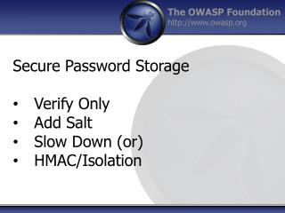 Secure Password Storage Verify Only Add Salt Slow Down (or) HMAC/Isolation