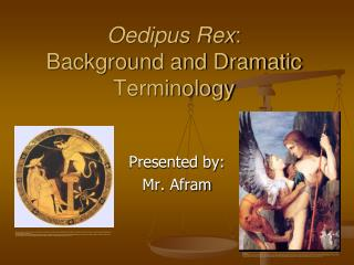 Oedipus Rex :  Background and Dramatic Terminology