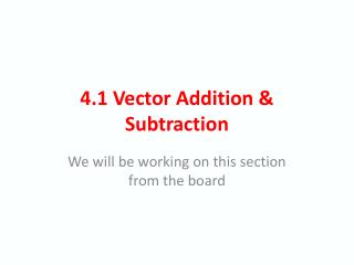 4 .1  Vector Addition & Subtraction