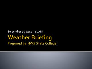 Weather Briefing  Prepared  by NWS State College