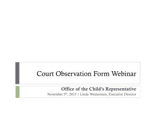 Court Observation Form Webinar