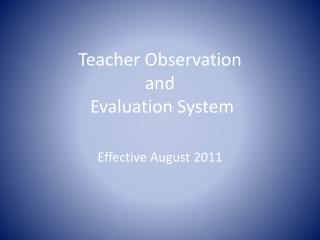 Teacher Observation  and  Evaluation System