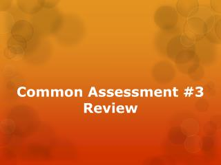 Common Assessment #3 Review