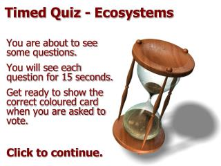 Timed Quiz - Ecosystems