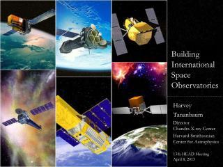 Harvey  Tananbaum Director  Chandra X-ray Center Harvard-Smithsonian  Center for Astrophysics