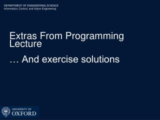 Extras From Programming Lecture … And exercise solutions