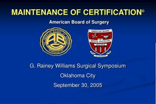 MAINTENANCE OF CERTIFICATION  G. Rainey Williams Surgical ...