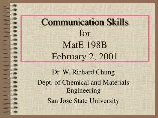 Communication Skills for  MatE 198B  February 2, 2001