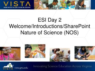 ESI Day 2 Welcome/Introductions/SharePoint Nature of Science (NOS)